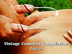 Vintage Cumshot Compilation (Part 9)
